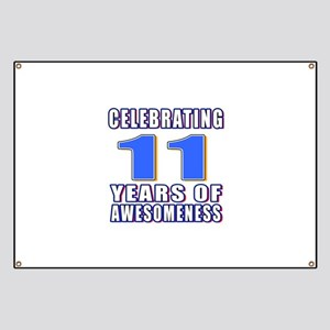 11 Years Of Awesomeness Banner
