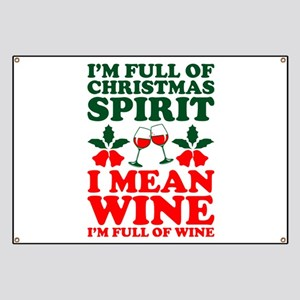 Im Full Of Christmas Spirit I Mean Wine Banner
