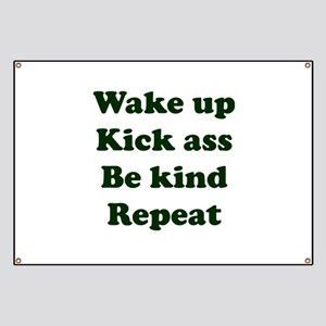 Wake Up Kick Ass Be Kind Repeat Banner