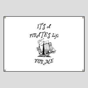 its a pirates life for me with ship Banner