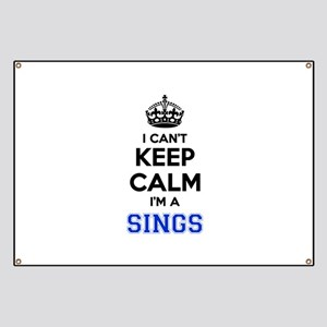 I can't keep calm Im SINGS Banner