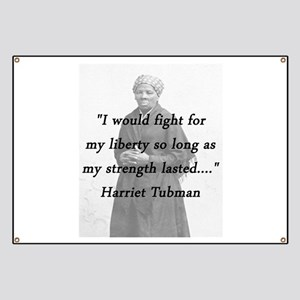 Harriet Tubman Quotes Banners - CafePress