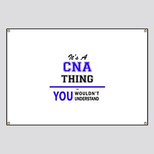 CNA thing, you wouldn't understand! Banner