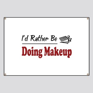 Rather Be Doing Makeup Banner