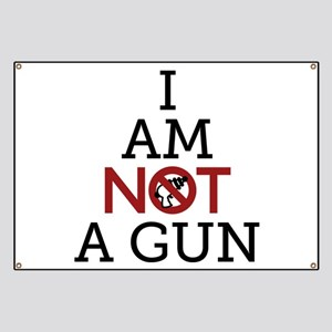 I Am Not A Gun Banner