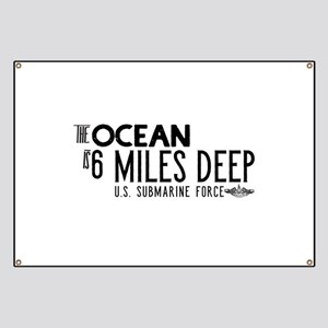 The Ocean is 6 Miles Deep Banner