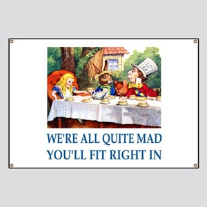 WE'RE ALL QUITE MAD Banner