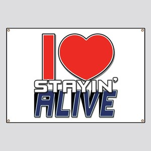 STAYIN ALIVE [I Love/I Heart Staying Alive] Banner