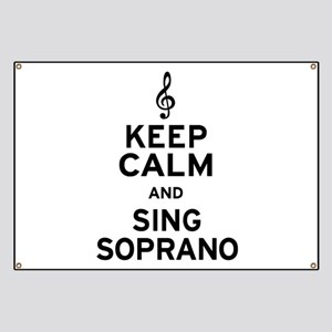 Keep Calm Sing Soprano Banner