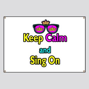 Crown Sunglasses Keep Calm And Sing On Banner