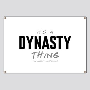 It's a Dynasty Thing Banner