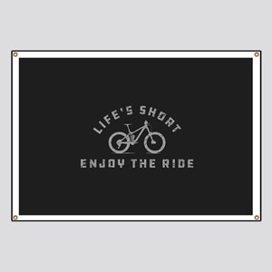 Life's Short Enjoy The Ride Banner