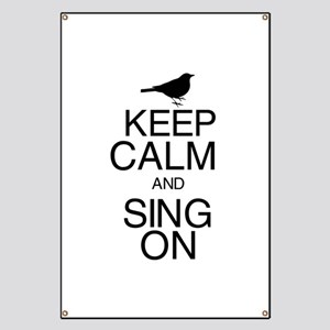 Keep Calm and Sing On Banner