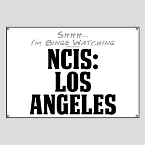 Shhh... I'm Binge Watching NCIS: Los Angeles Banne