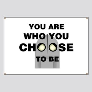 You Are Who You Choose To Be Banner