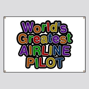 World's Greatest AIRLINE PILOT Banner