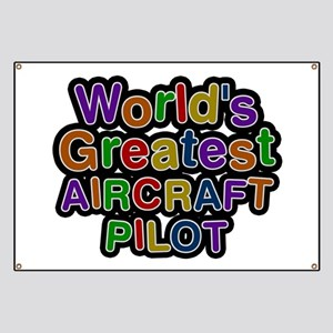 World's Greatest AIRCRAFT PILOT Banner