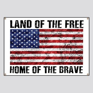 Land Of The Free,Home Of The Brave Banner