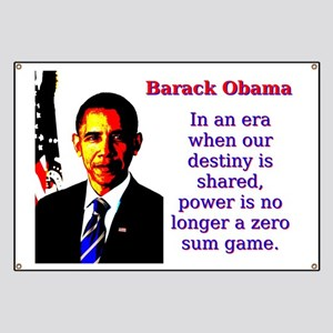 In An Era When Our Destiny - Barack Obama Banner