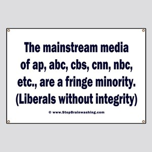 The media are the fringe minority Banner
