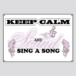 Keep Calm, sing a song Banner