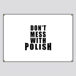 Don't Mess With Poland Banner