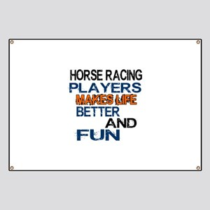 Horse Racing Players Makes Life Better And Banner