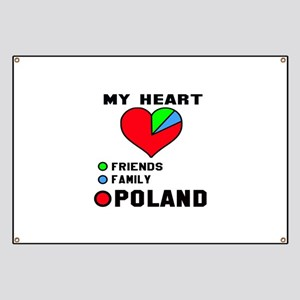 My Heart Friends, Family and Poland Banner