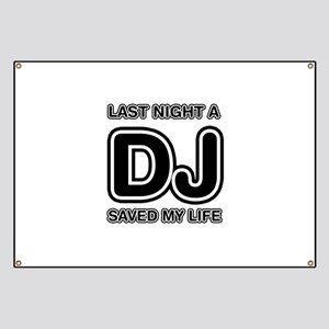Last Night A DJ Saved My Life Banner