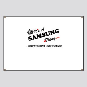 SAMSUNG thing, you wouldn't understand Banner