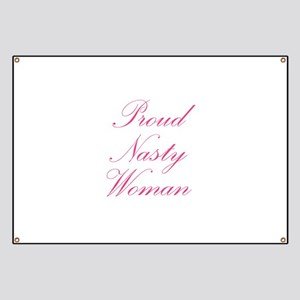 Proud Nasty Women Banner