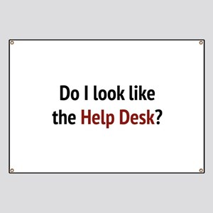 Do I Look Like The Help Desk? Banner