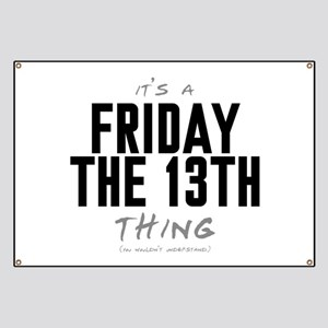 It's a Friday the 13th Thing Banner