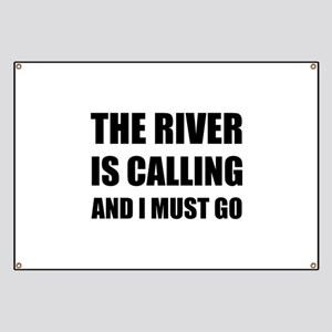 River Calling Must Go Banner
