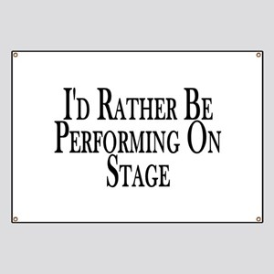 Rather Perform On Stage Banner