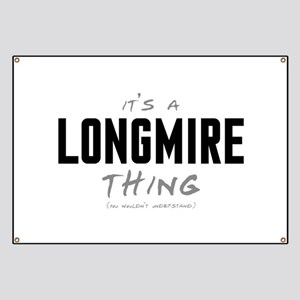 It's a Longmire Thing Banner