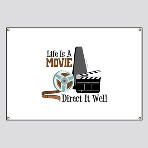 Life is a Movie Direct it Well Banner