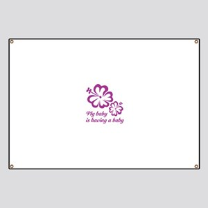 My baby is having a baby Banner