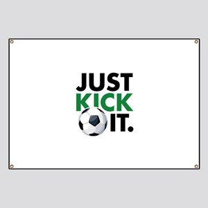 JUST KICK IT. Banner