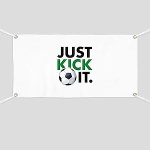 JUST KICK IT. Banner