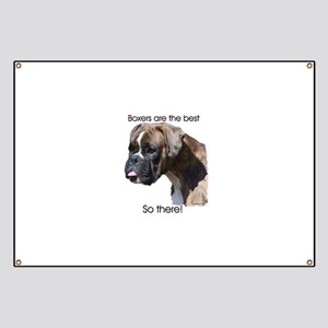 Boxers are the Best, So there Banner