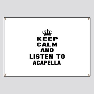 Keep calm and listen to Acapella Banner