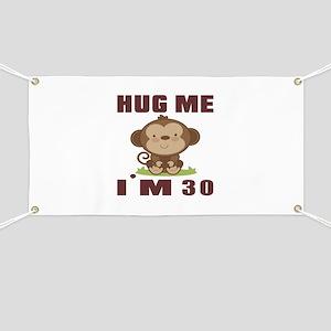 Hug Me I Am 30 Banner