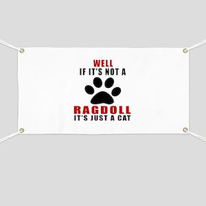 If It's Not Ragdoll Banner