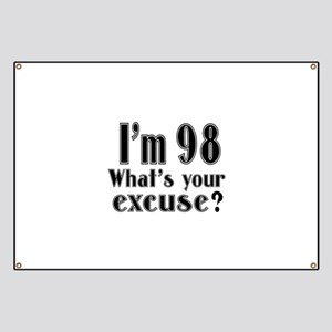 I'm 98 What is your excuse? Banner