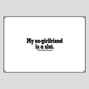 My Ex-Girlfriend is a Slut Banner