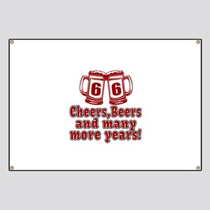 66 Cheers Beers And Many More Years Banner
