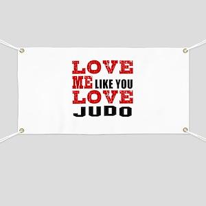 Love Me Like You Love Judo Banner