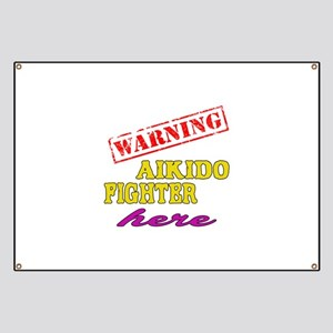 Warning Aikido Fighter Here Banner