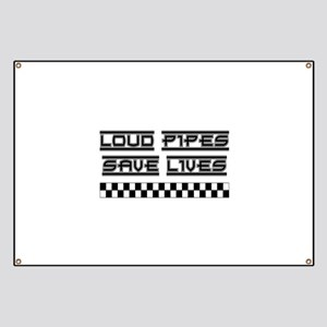 Loud Pipes Save Lives Banner